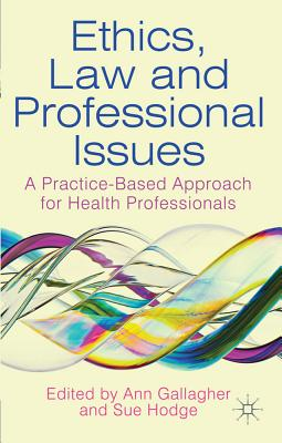Ethics, Law and Professional Issues By Gallagher, Ann (EDT)/ Hodge, Sue (EDT)
